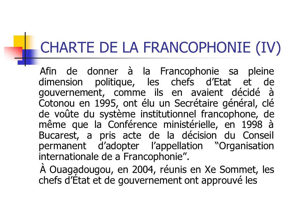 CHARTE DE LA FRANCOPHONIE (IV)