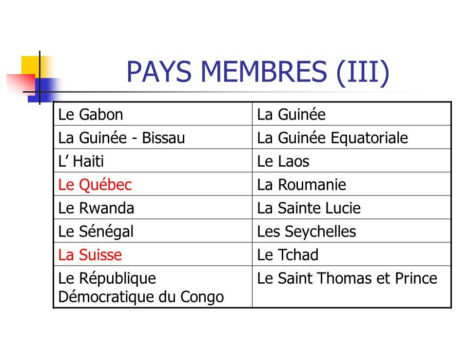 PAYS MEMBRES (III) Le Gabon La Guinée La Guinée - Bissau