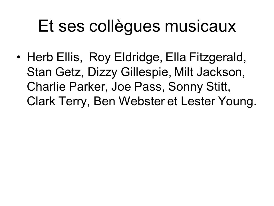 Et ses collègues musicaux