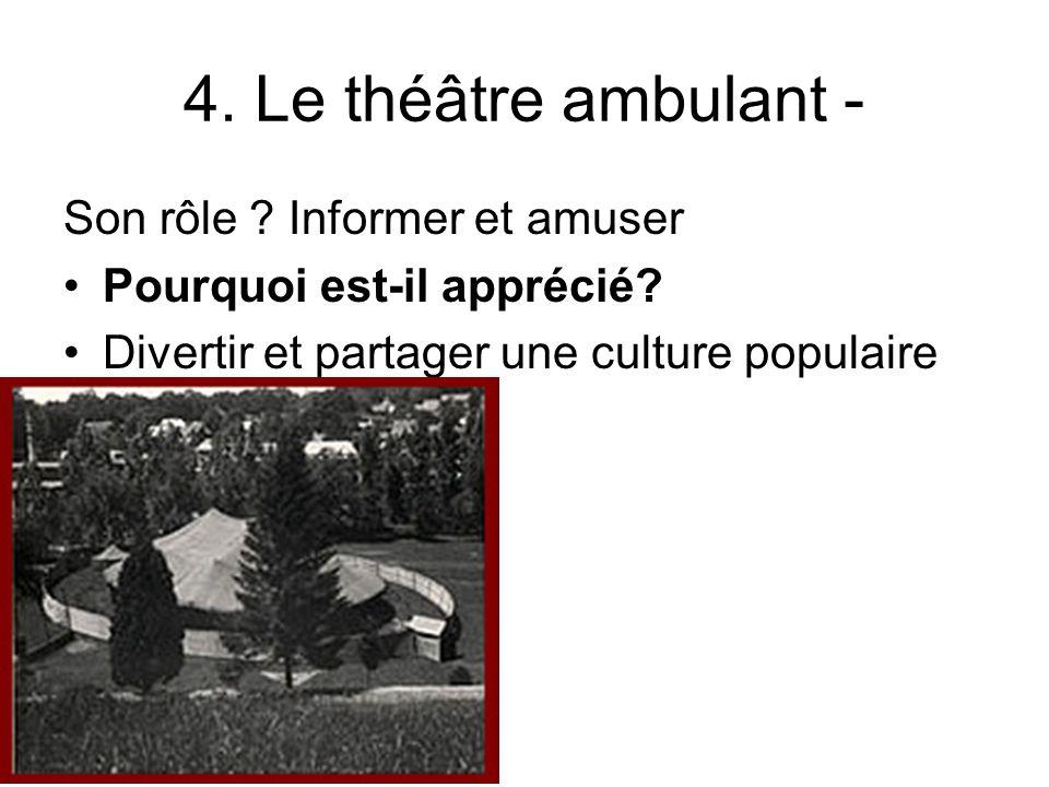 4. Le théâtre ambulant - Son rôle Informer et amuser