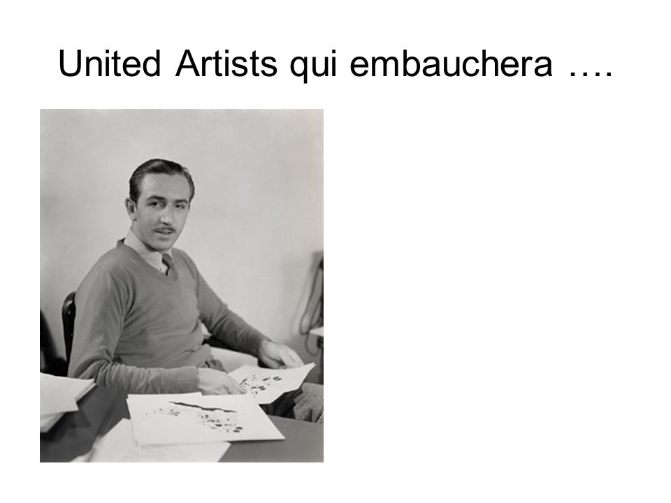United Artists qui embauchera ….