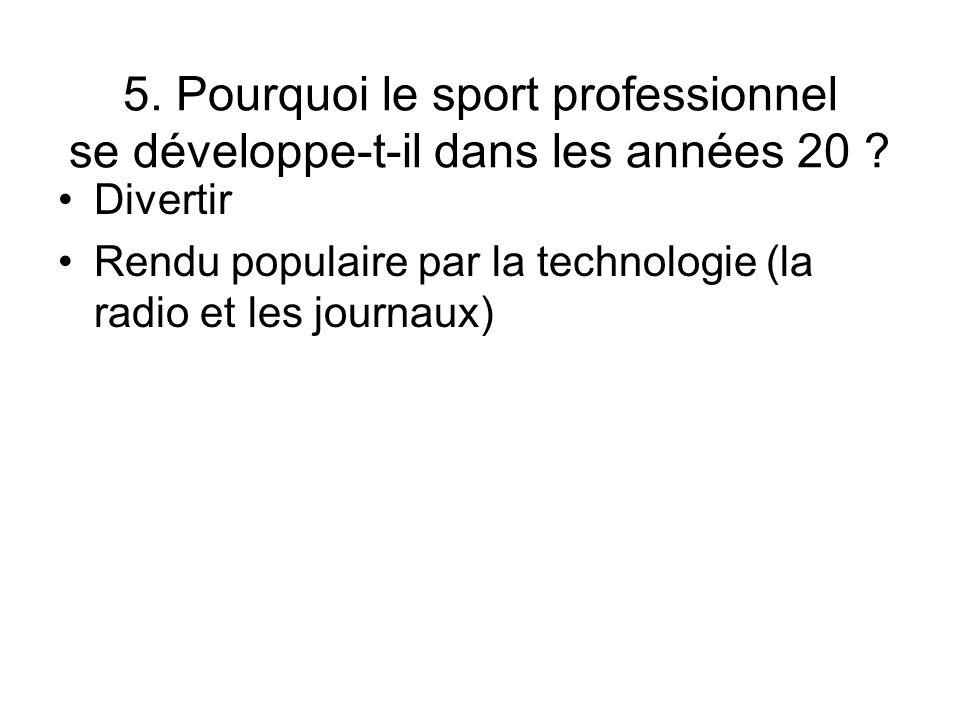 5. Pourquoi le sport professionnel se développe-t-il dans les années 20