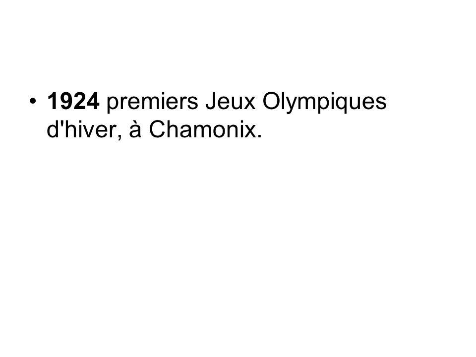 1924 premiers Jeux Olympiques d hiver, à Chamonix.