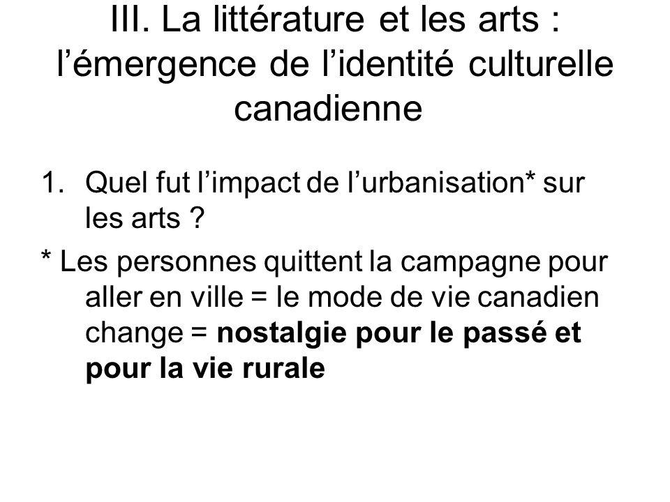 III. La littérature et les arts : l'émergence de l'identité culturelle canadienne