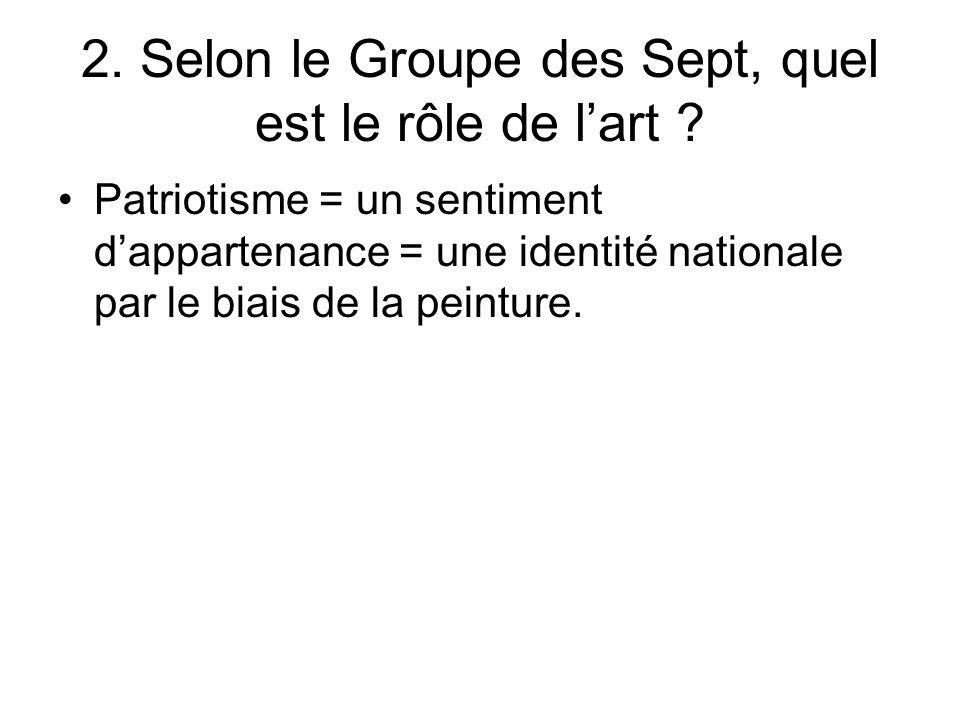 2. Selon le Groupe des Sept, quel est le rôle de l'art