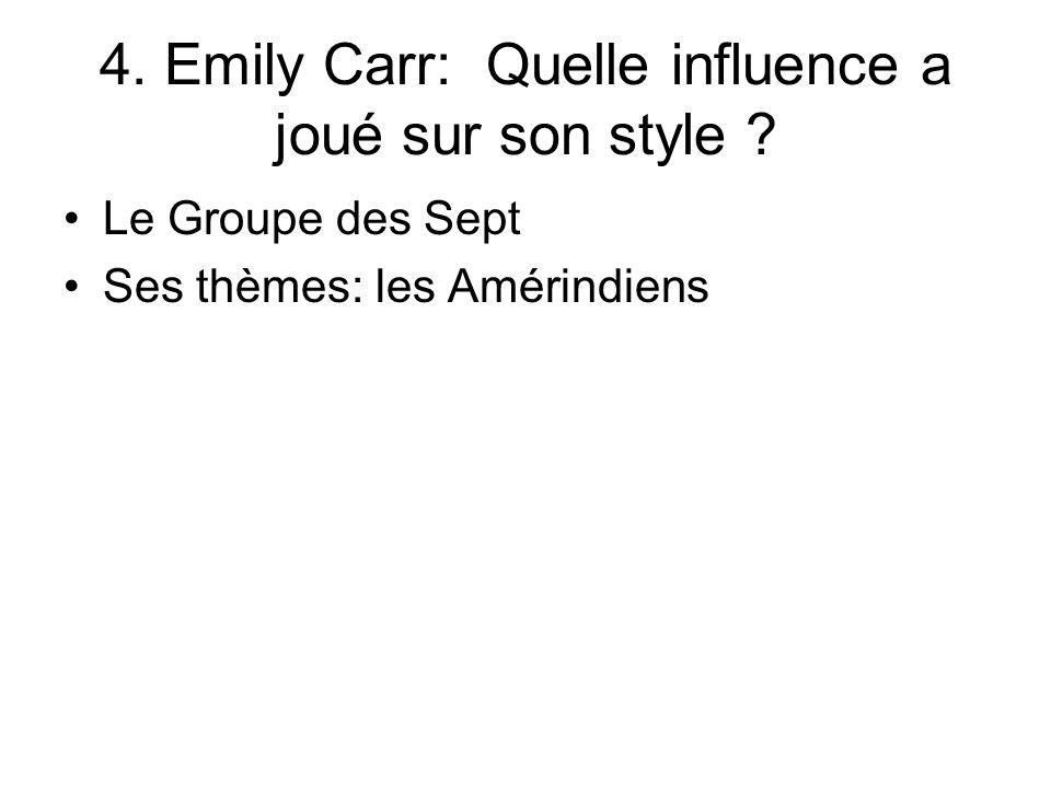 4. Emily Carr: Quelle influence a joué sur son style