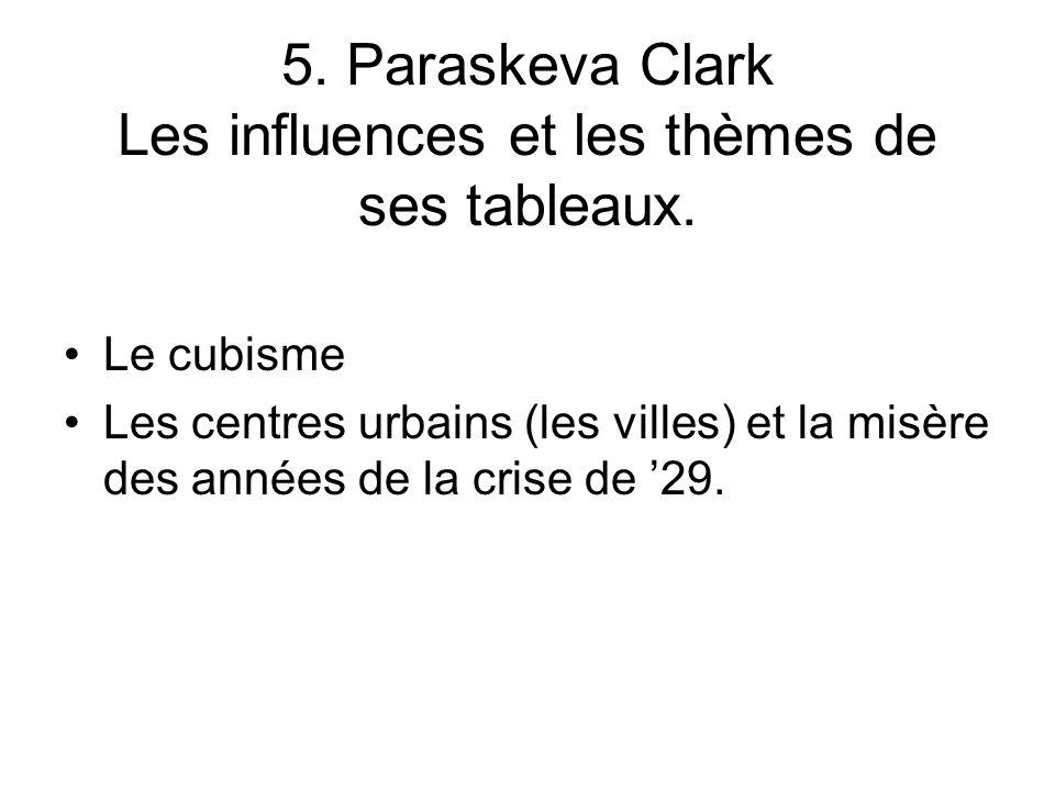 5. Paraskeva Clark Les influences et les thèmes de ses tableaux.