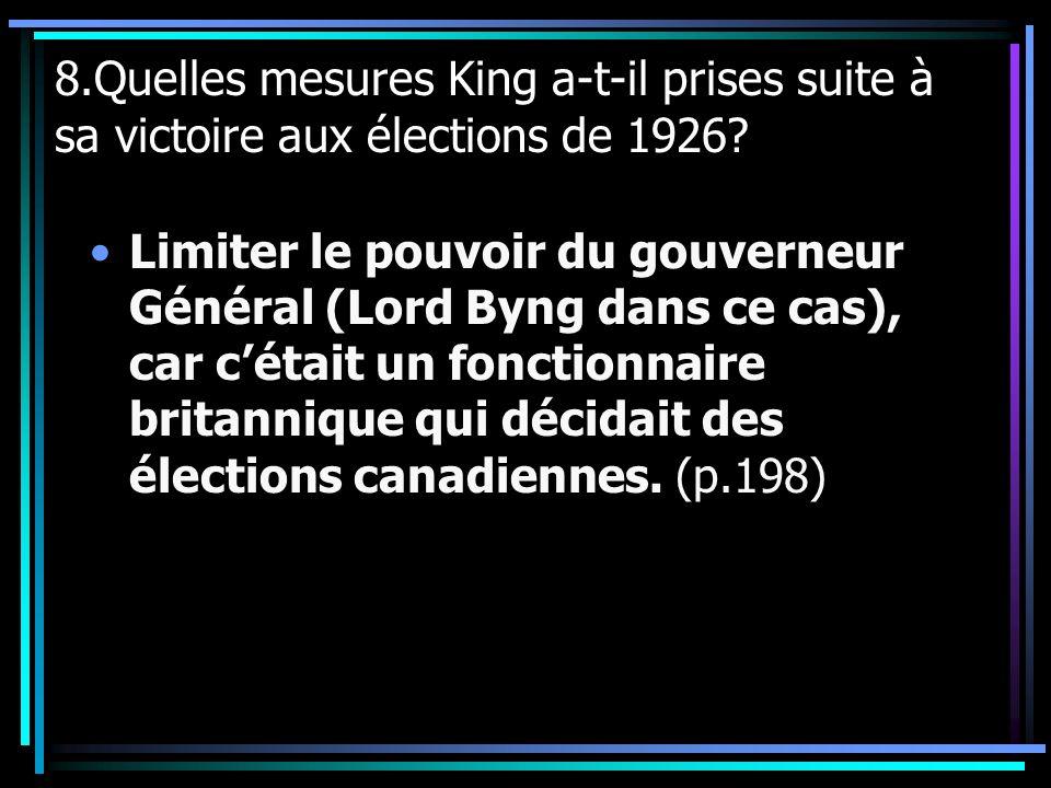8.Quelles mesures King a-t-il prises suite à sa victoire aux élections de 1926