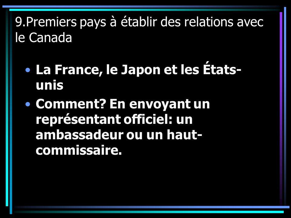 9.Premiers pays à établir des relations avec le Canada