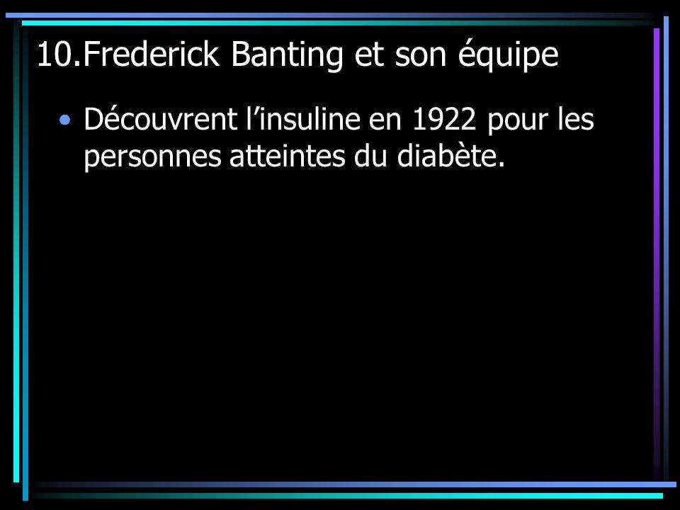 10.Frederick Banting et son équipe
