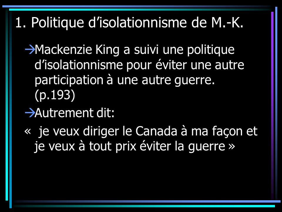 1. Politique d'isolationnisme de M.-K.