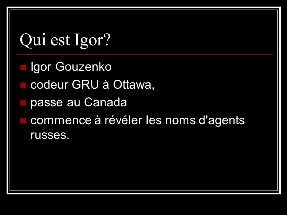 Qui est Igor Igor Gouzenko codeur GRU à Ottawa, passe au Canada