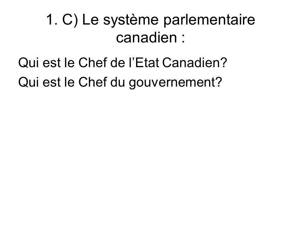 1. C) Le système parlementaire canadien :