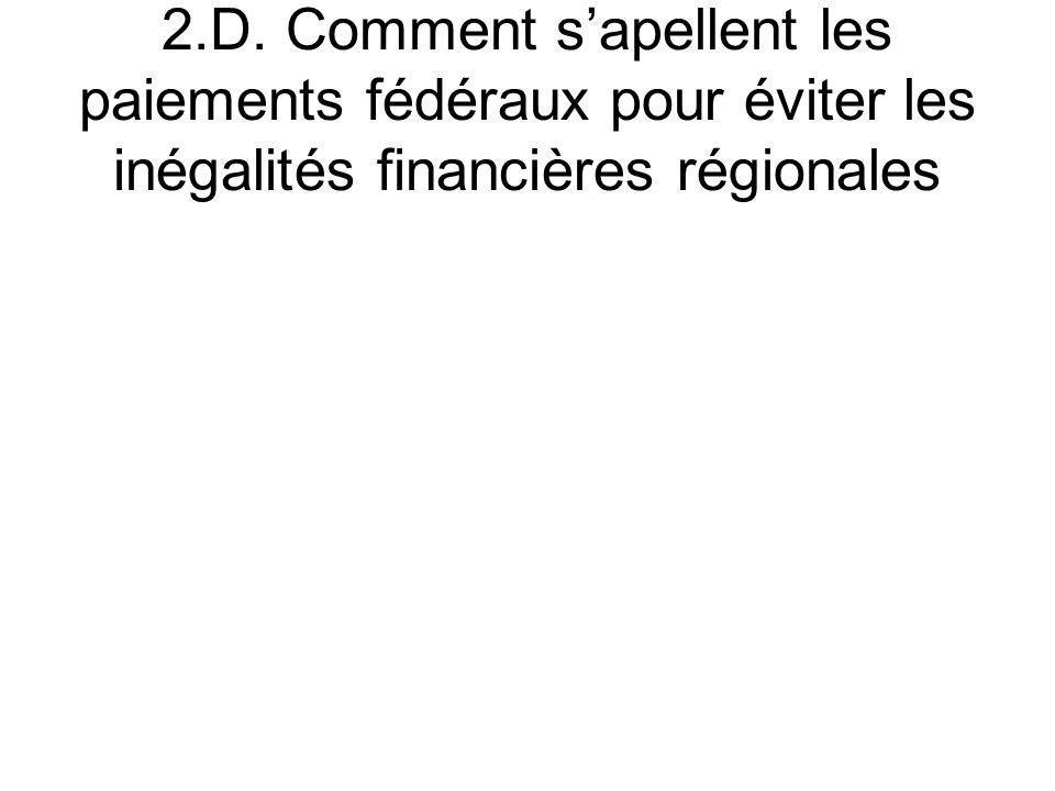 2.D. Comment s'apellent les paiements fédéraux pour éviter les inégalités financières régionales