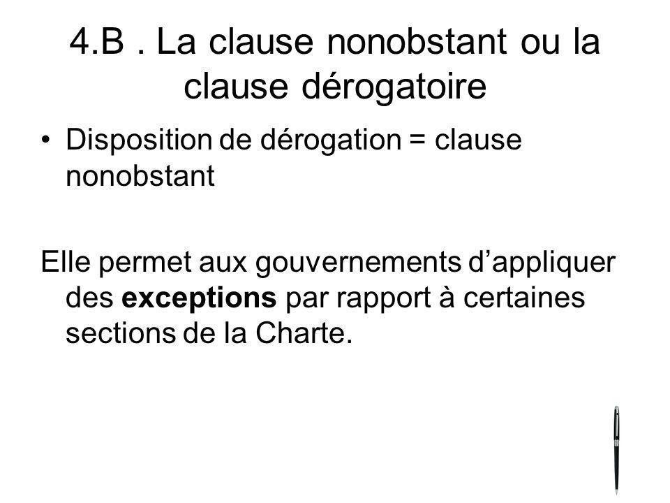 4.B . La clause nonobstant ou la clause dérogatoire