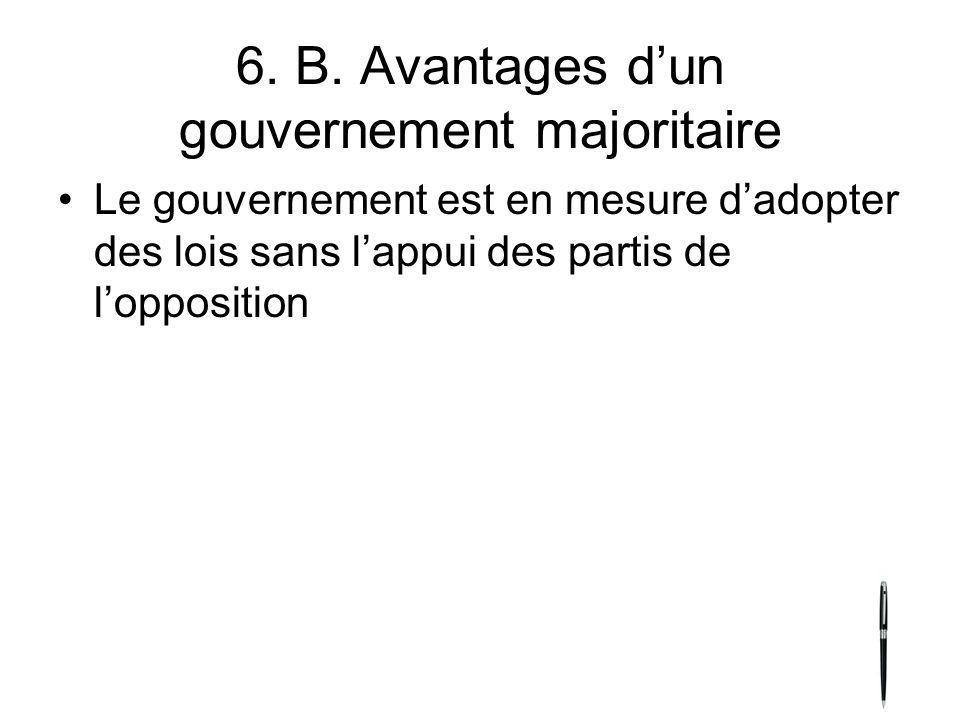 6. B. Avantages d'un gouvernement majoritaire