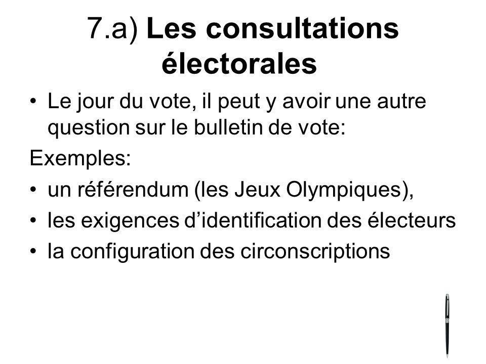 7.a) Les consultations électorales