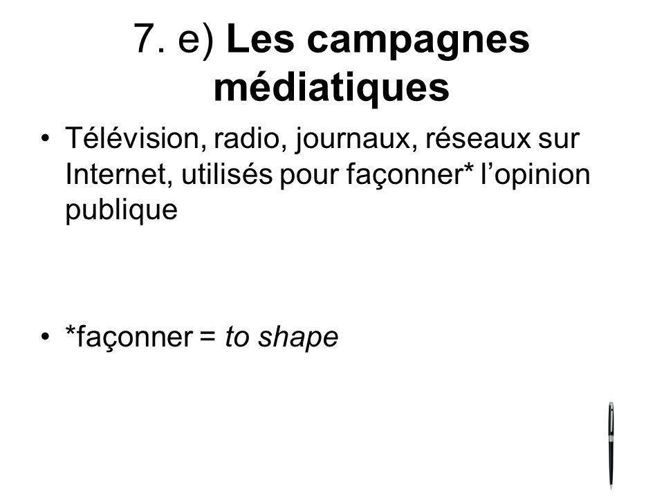 7. e) Les campagnes médiatiques