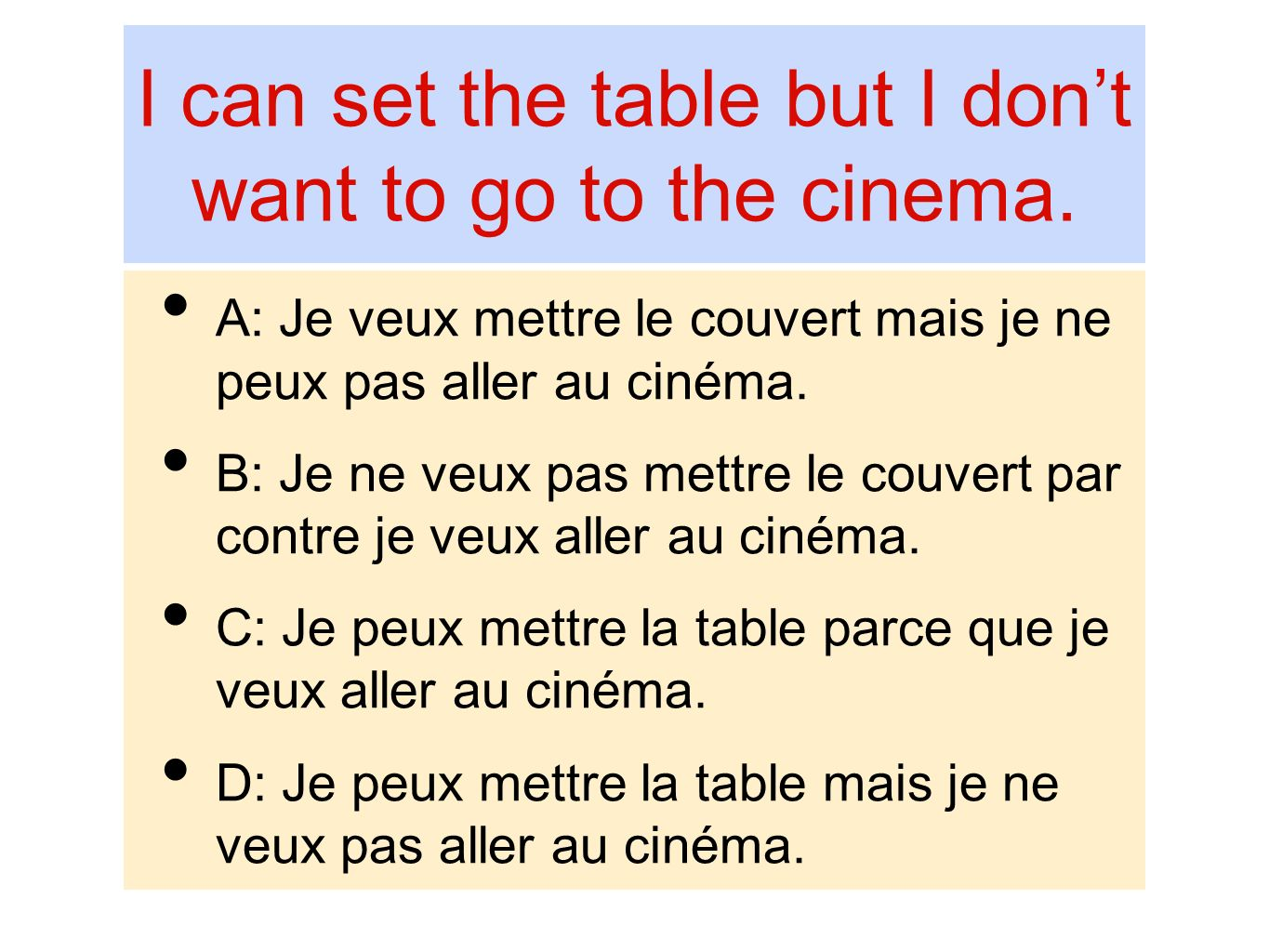 I can set the table but I don't want to go to the cinema.