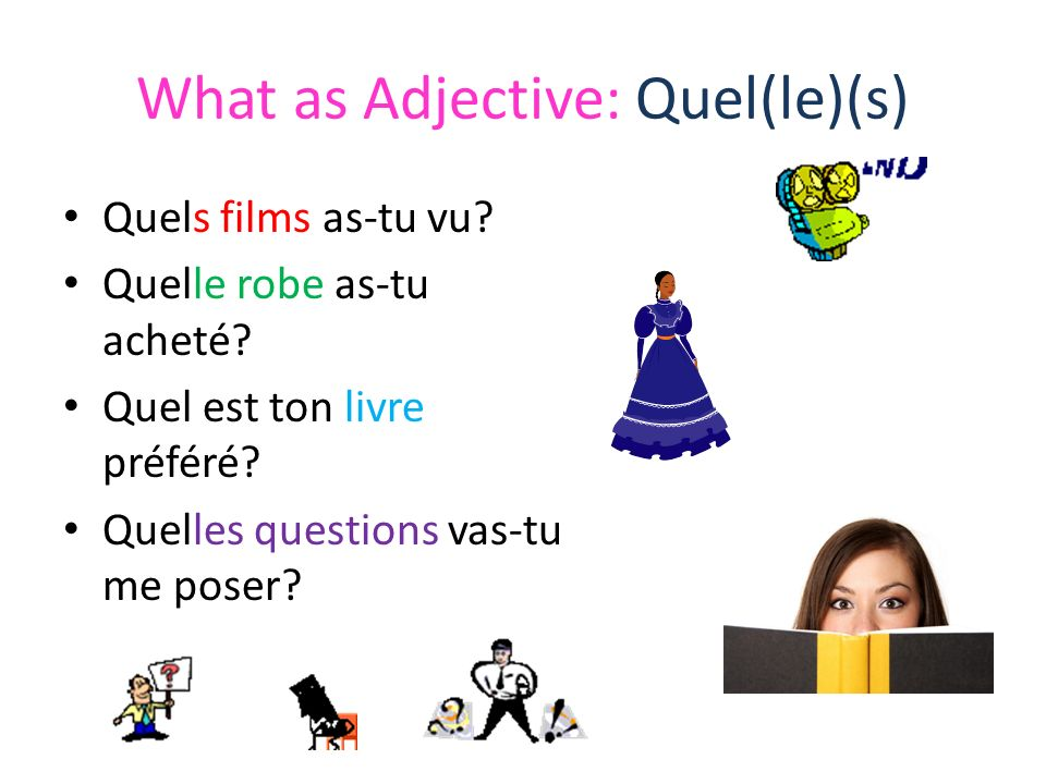 What as Adjective: Quel(le)(s)