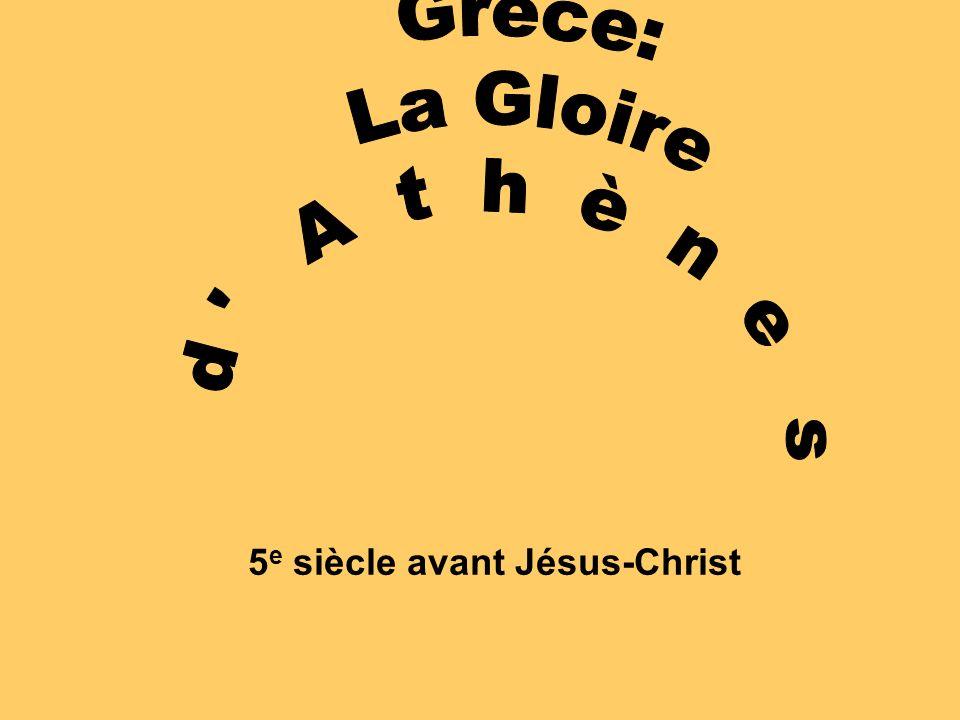 Grèce: La Gloire d A t h è n e s 5e siècle avant Jésus-Christ