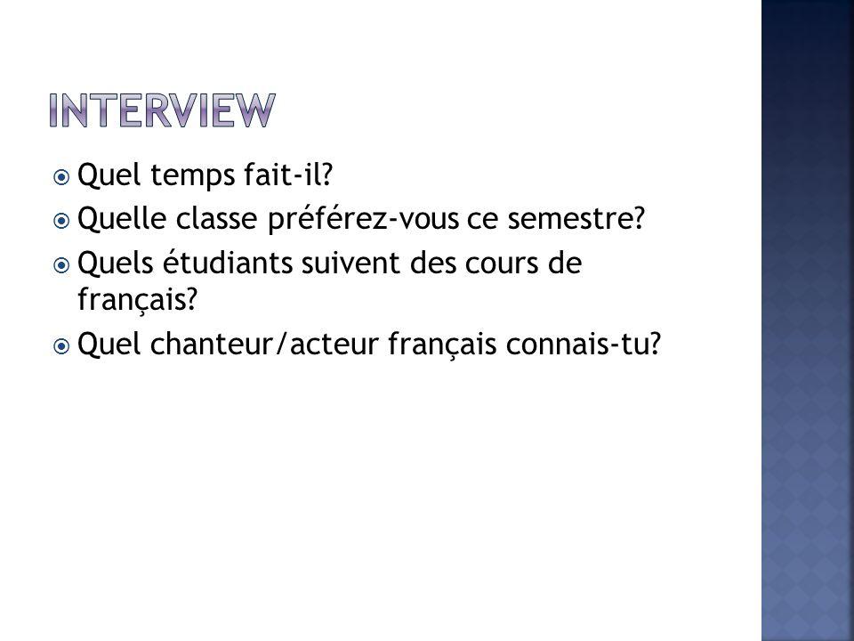 Interview Quel temps fait-il Quelle classe préférez-vous ce semestre