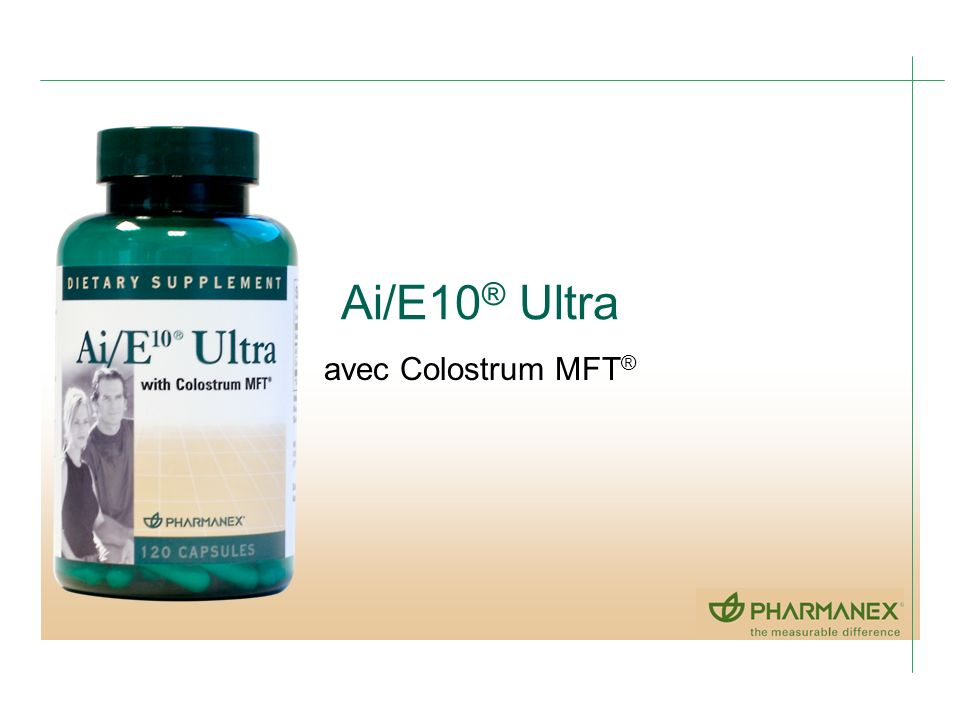 Ai/E10® Ultra avec Colostrum MFT®