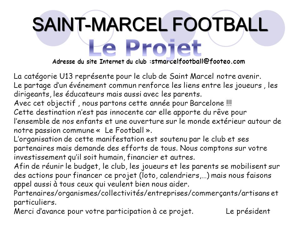 Adresse du site Internet du club :stmarcelfootball@footeo.com