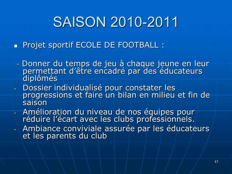 SAISON 2010-2011 Projet sportif ECOLE DE FOOTBALL :