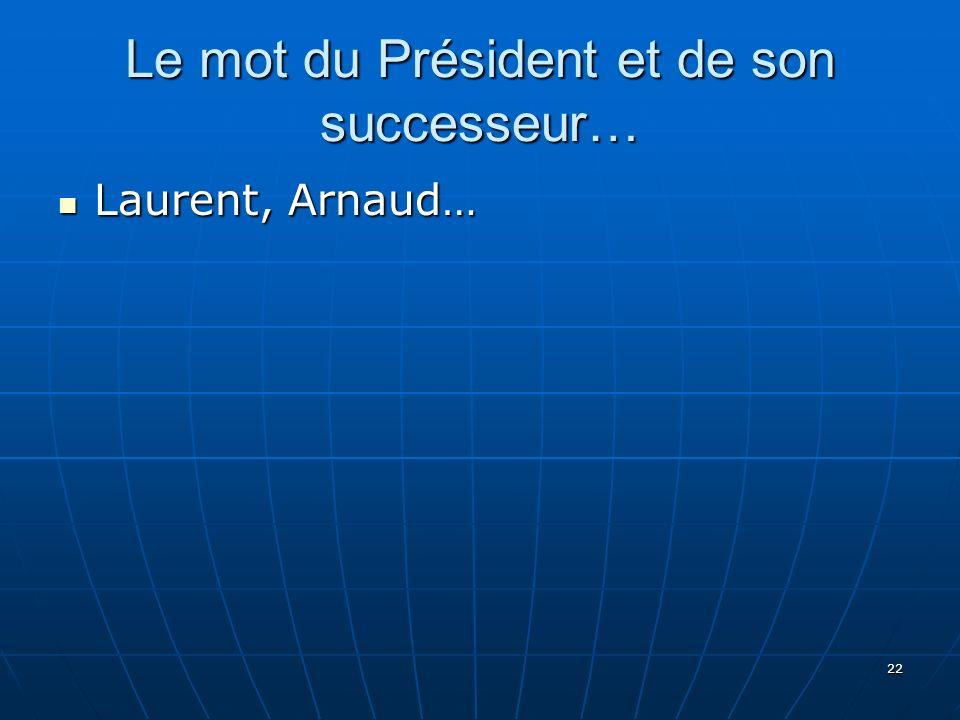 Le mot du Président et de son successeur…