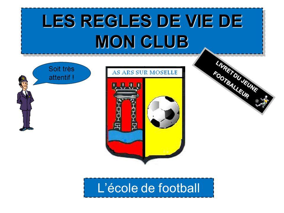 LES REGLES DE VIE DE MON CLUB