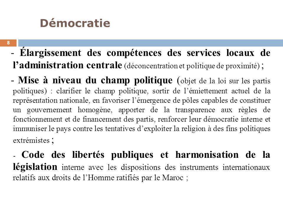 Démocratie - Élargissement des compétences des services locaux de l'administration centrale (déconcentration et politique de proximité) ;
