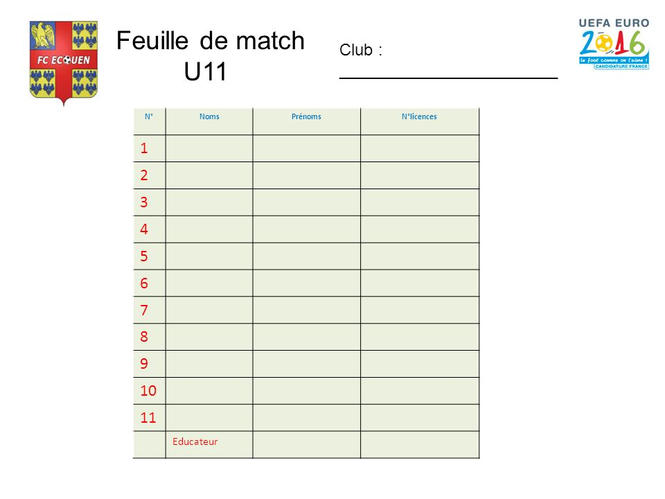 Feuille de match U11 Club : ________________________ 1 2 3 4 5 6 7 8 9