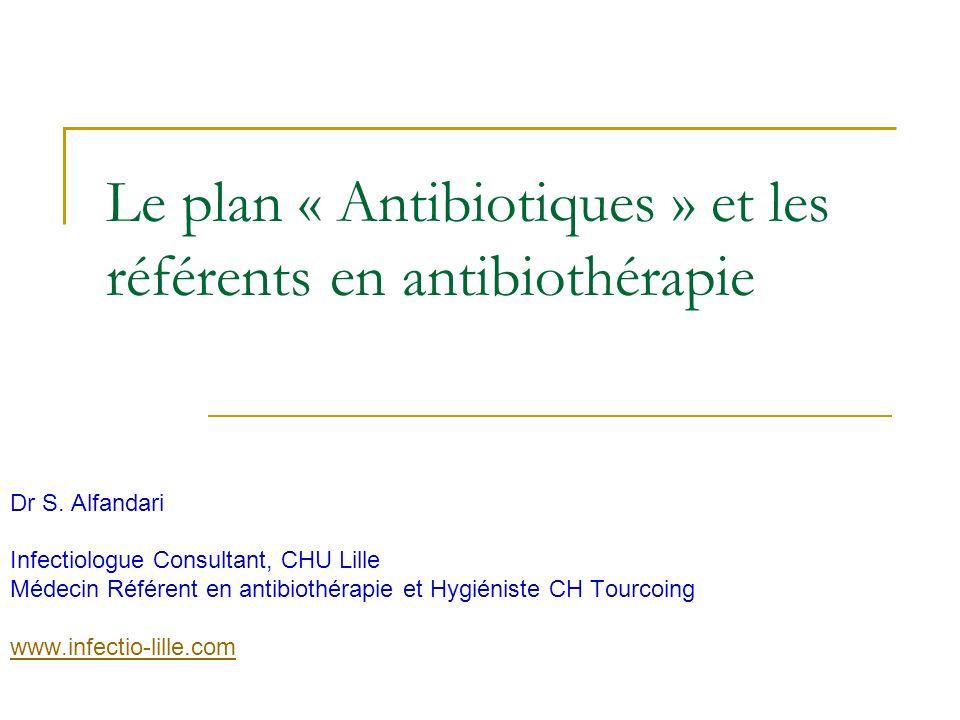 Le plan « Antibiotiques » et les référents en antibiothérapie