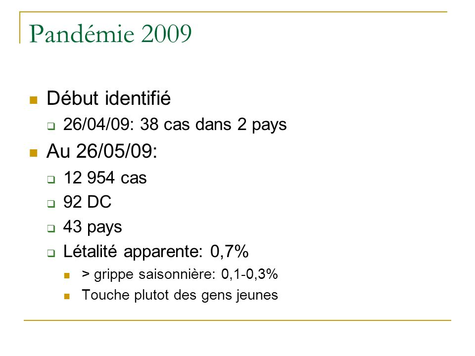 Pandémie 2009 Début identifié Au 26/05/09: