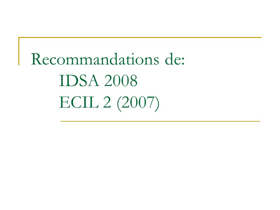 Recommandations de: IDSA 2008 ECIL 2 (2007)