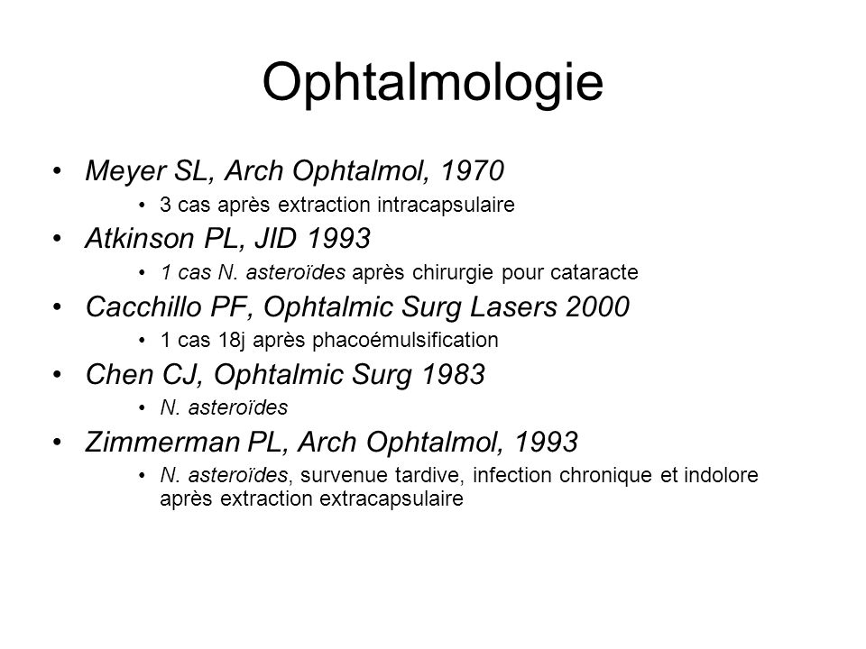 Ophtalmologie Meyer SL, Arch Ophtalmol, 1970 Atkinson PL, JID 1993