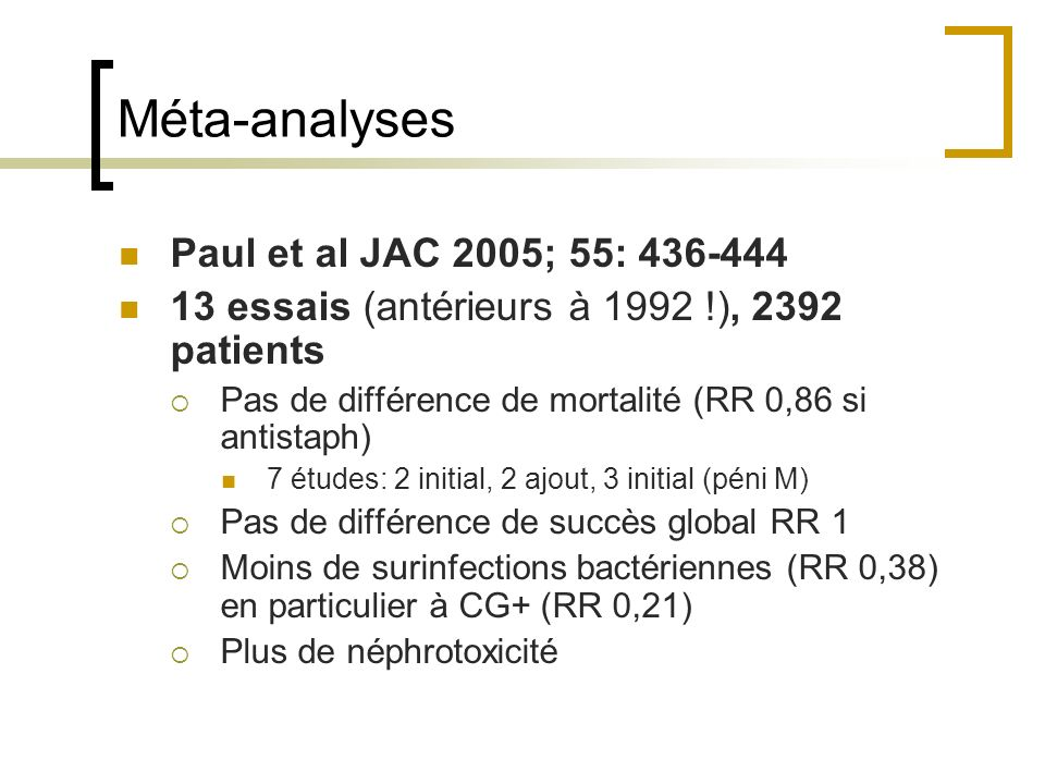 Méta-analyses Paul et al JAC 2005; 55:
