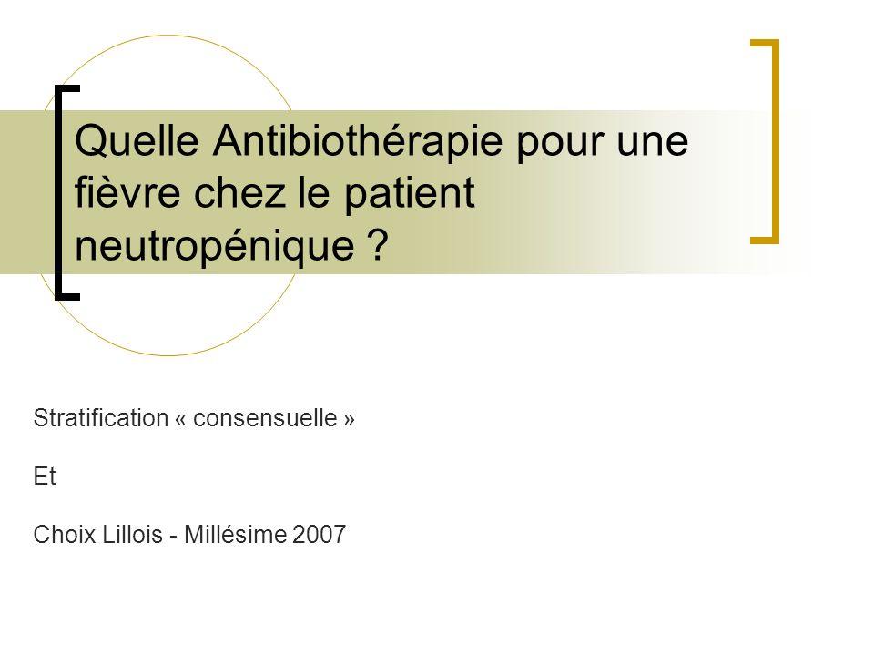 Quelle Antibiothérapie pour une fièvre chez le patient neutropénique