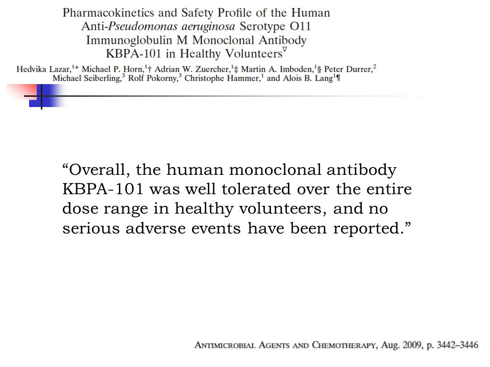 Overall, the human monoclonal antibody KBPA-101 was well tolerated over the entire dose range in healthy volunteers, and no serious adverse events have been reported.