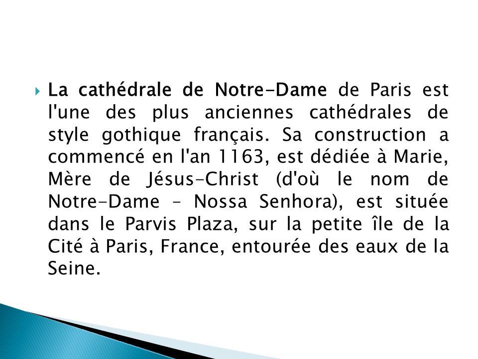 La cathédrale de Notre-Dame de Paris est l une des plus anciennes cathédrales de style gothique français.