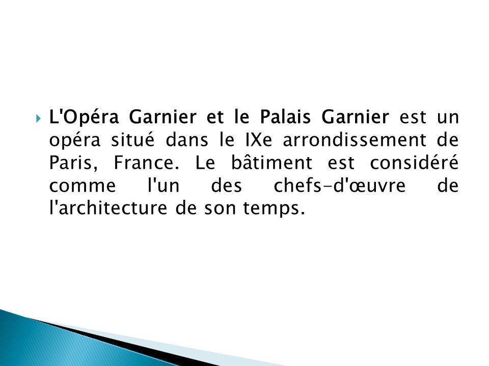 L Opéra Garnier et le Palais Garnier est un opéra situé dans le IXe arrondissement de Paris, France.