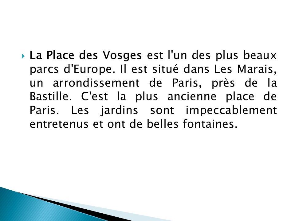 La Place des Vosges est l un des plus beaux parcs d Europe