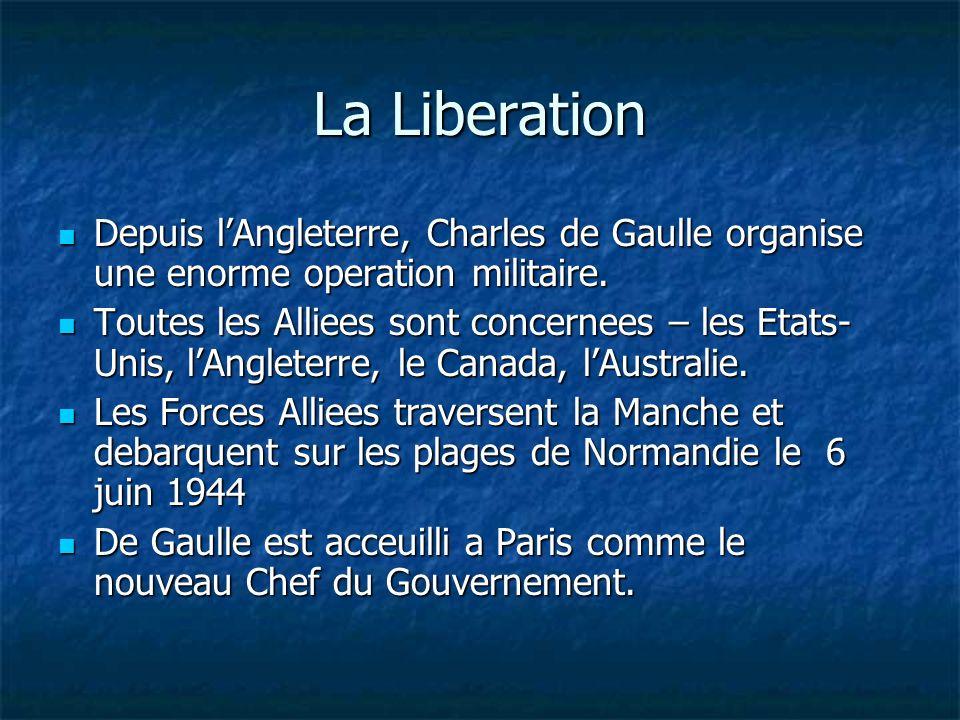 La Liberation Depuis l'Angleterre, Charles de Gaulle organise une enorme operation militaire.