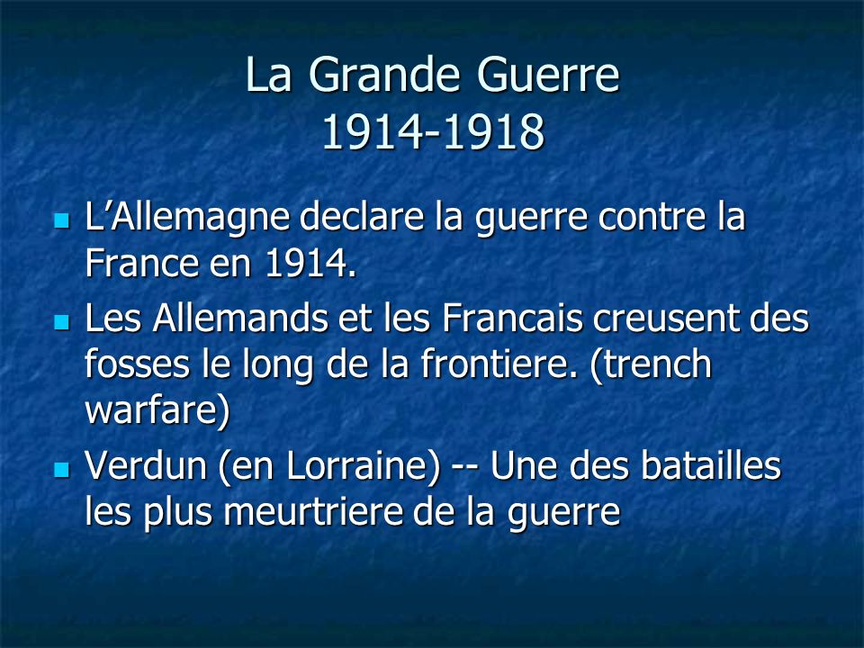 La Grande Guerre 1914-1918 L'Allemagne declare la guerre contre la France en 1914.