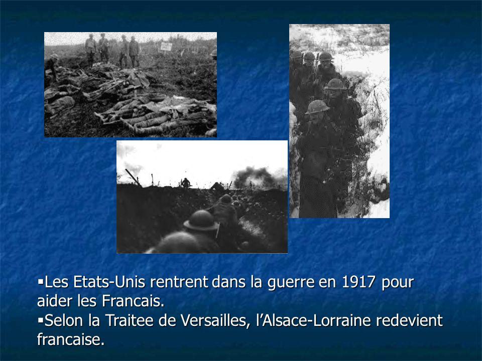 Les Etats-Unis rentrent dans la guerre en 1917 pour aider les Francais.