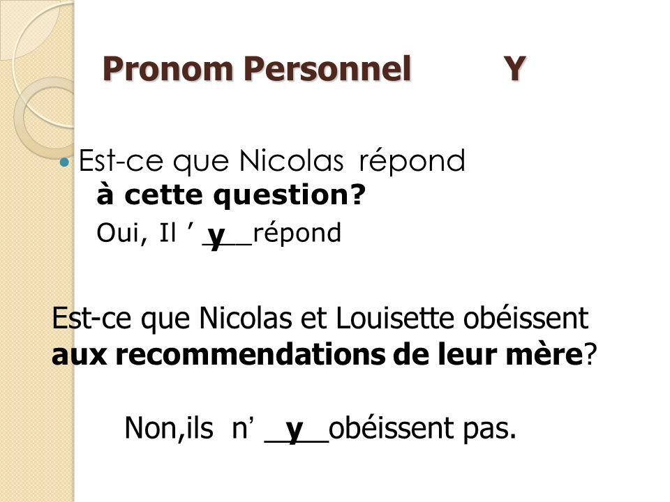 Pronom Personnel Y Est-ce que Nicolas répond y