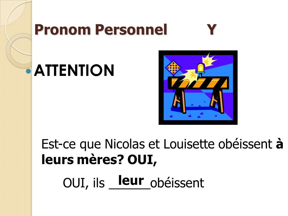 ATTENTION Pronom Personnel Y