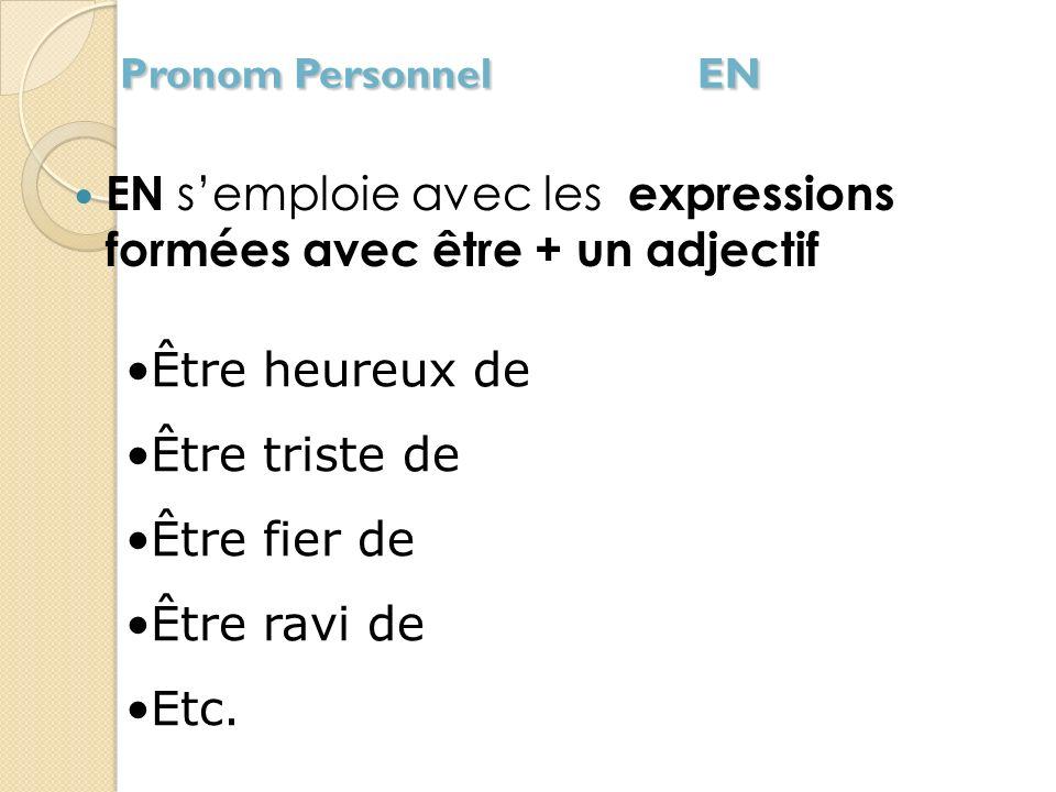 EN s'emploie avec les expressions formées avec être + un adjectif