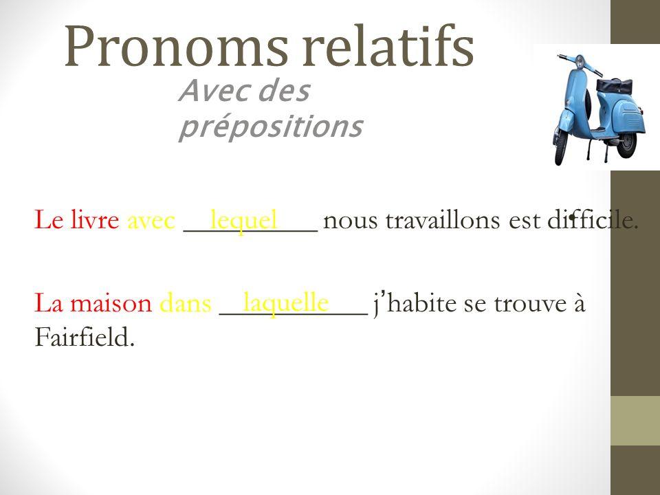 Pronoms relatifs Avec des prépositions